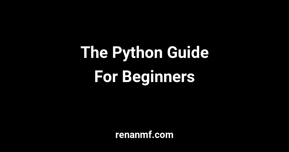 The Python Guide For Beginners